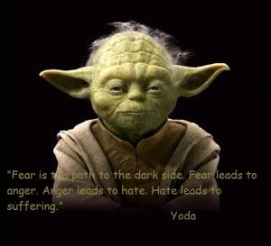 Yoda-Fear-is-the-path-to-the-dark-side_-Fear-leads-to-anger_-Anger-leads-to-hate_-Hate-leads-to-suffering-Yoda