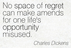 Quotation-Charles-Dickens-opportunity-regret-space-Meetville-Quotes-93636