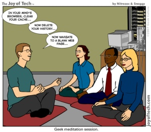 Geeks need love - and meditation - too.