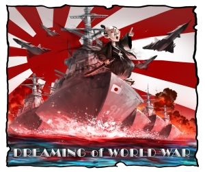 At one time Japan did dream of war....