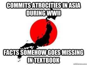 "Japan does continue a habit of ""overlooking"" their culpability to their own...."
