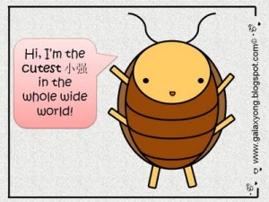 "No.  No, there is no ""cute"" roach.  EVER."