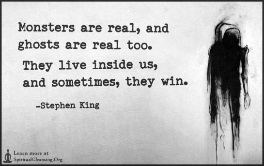 monsters-are-real-and-ghosts-are-real-too-they-live-inside-us-and-sometimes-they-win